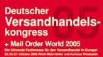 Mail Order World 2005 und Versandhandelskongress